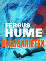 Blodskriften - Fergus Hume