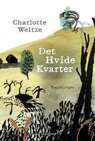 Det Hvide Kvarter - Charlotte Weitze