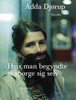 Hvis man begyndte at spørge sig selv - Adda Djørup