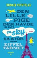 Den lille pige der havde slugt en sky så stor som Eiffeltårnet - Romain Puértolas
