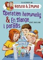 Operation hemmelig/En slange i paradis. Hanna & Emma 2 - Bente Bratlund