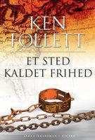 Et sted kaldet frihed - Ken Follett