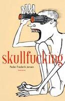 Skullfucking - PEDER FREDERIK JENSEN