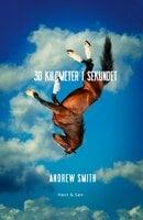 30 kilometer i sekundet - Andrew Smith