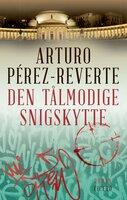Den tålmodige snigskytte - Arturo Pérez-Reverte
