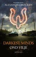 Darkest Minds - Ond vilje - Alexandra Bracken