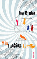 Min fucking familie - Ina Bruhn