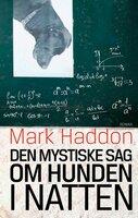 Den mystiske sag om hunden i natten - Mark Haddon