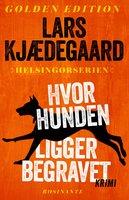 Hvor hunden ligger begravet - Lars Kjædegaard