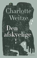 Den afskyelige - Charlotte Weitze