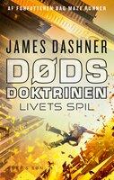 Dødsdoktrinen - Livets spil - James Dashner