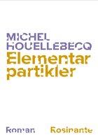Elementarpartikler - Michel Houellebecq