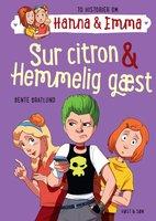 Sur citron/Hemmelig gæst. Hanna & Emma 4 - Bente Bratlund