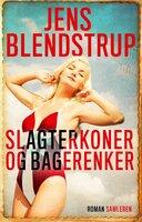 Slagterkoner og bagerenker - Jens Blendstrup