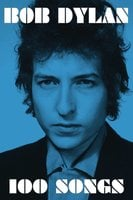 100 Songs - Bob Dylan