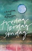 fredag lørdag søndag - Christine Lind Ditlevsen