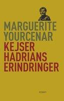 Kejser Hadrians erindringer - Marguerite Yourcenar