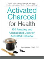 Activated Charcoal for Health - Britt Brandon