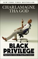 Black Privilege - Charlamagne Tha God