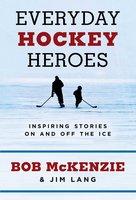 Everyday Hockey Heroes - Jim Lang,Bob McKenzie