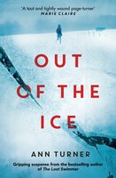 Out of the Ice - Ann Turner