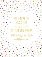 Simple Acts of Kindness - Adams Media
