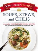 Slow Cooker Favorites Soups, Stews, and Chilis - Adams Media