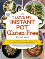 "The ""I Love My Instant Pot®"" Gluten-Free Recipe Book - Michelle Fagone"