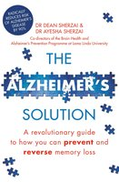 The Alzheimer's Solution - Dean Sherzai,Ayesha Sherzai
