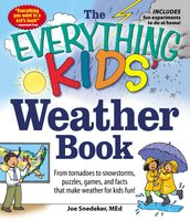 The Everything Kids' Weather Book - Joseph Snedeker