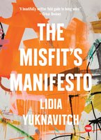 The Misfit's Manifesto - Lidia Yuknavitch