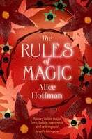 The Rules of Magic - Alice Hoffman