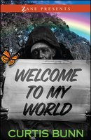 Welcome to My World - Curtis Bunn
