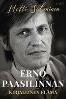 Erno Paasilinnan kirjallinen elämä - Matti Salminen