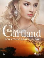 Een vrouw naar zijn hart - Barbara Cartland