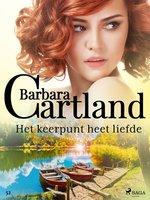 Het Keerpunt heet liefde - Barbara Cartland
