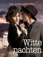 Witte nachten - F.m. Dostojefskiej