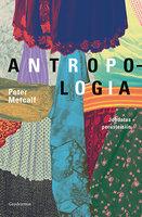Antropologia - Johdatus perusteisiin - Peter Metcalf
