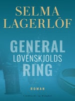 General Løvenskjolds ring - Selma Lagerlöf