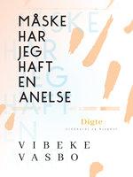 Måske har jeg haft en anelse - Vibeke Vasbo