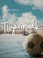 Tigermælk - Per Riis Ebbesen