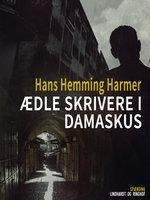 Ædle skrivere i Damaskus - Hans Henning Harmer