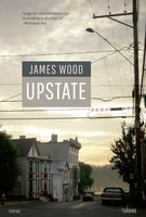 Upstate - James Wood