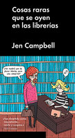 Cosas raras que se oyen en las librerías - Jen Campbell