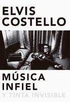 Música infiel y tinta invisible - Elvis Costello