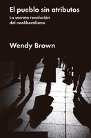 El pueblo sin atributos - Wendy Brown