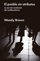 El pueblo sin atributos - Wendy Brown