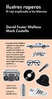 Ilustres raperos - David Foster Wallace, Mark Costello