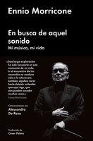 En busca de aquel sonido - Ennio Morricone, Alessandro De Rosa