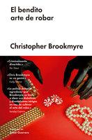 El bendito arte de robar - Christopher Brookmyre